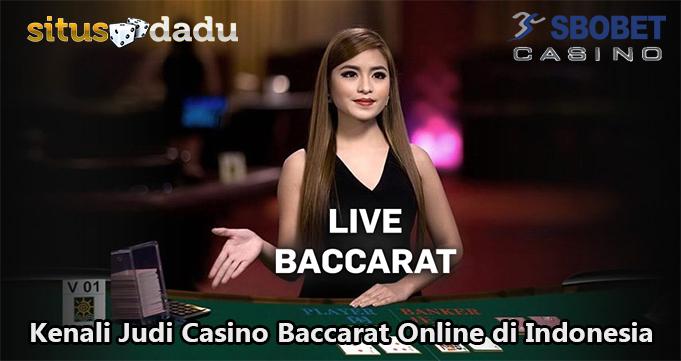 Kenali Judi Casino Baccarat Online di Indonesia