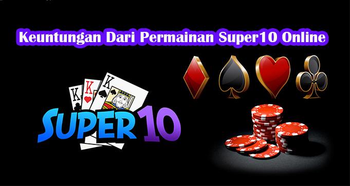 Keuntungan Dari Permainan Super10 Online