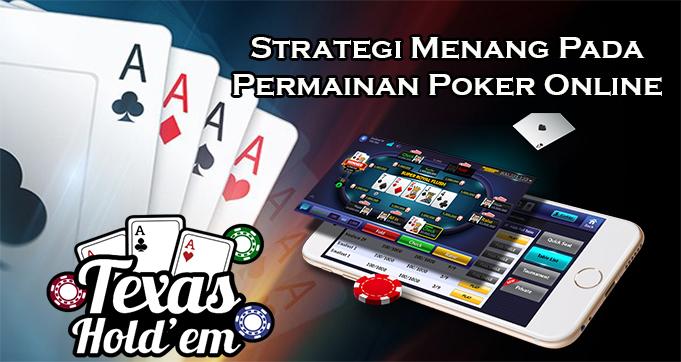 Strategi Menang Pada Permainan Poker Online